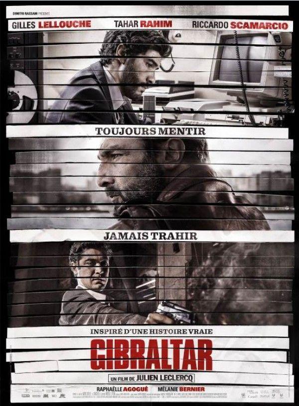 Affiche du film Gibraltar avec : Gilles Lellouche, Tahar Rahim, Riccardo Scamarcio, Mélanie Bernier, Raphaëlle Agogué ...
