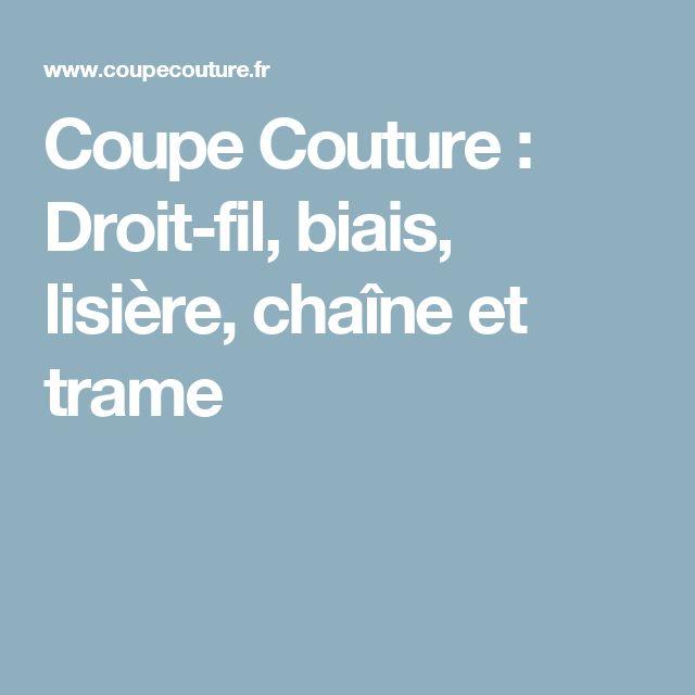 Coupe Couture : Droit-fil, biais, lisière, chaîne et trame