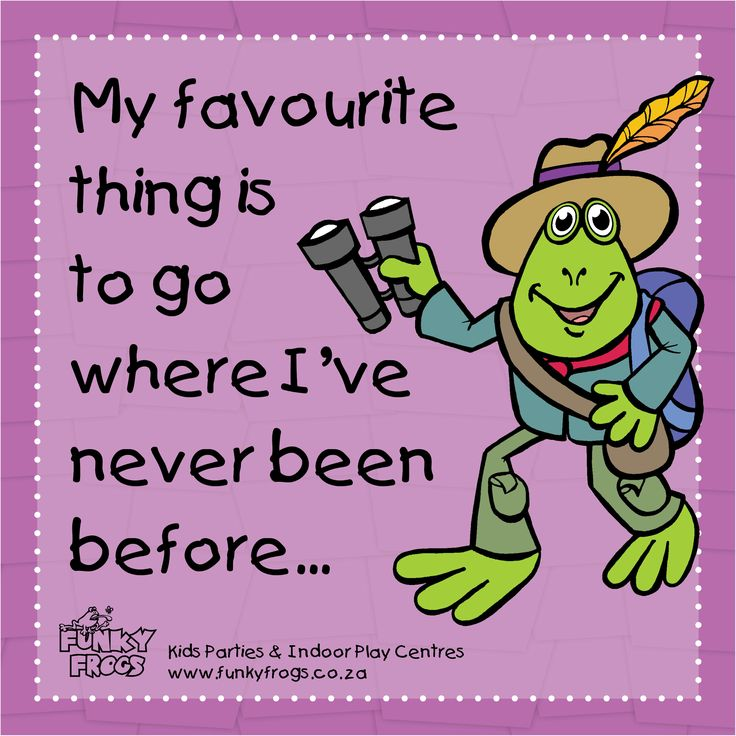 """My Favourite thing is to go where I've never been before..."" - #FunkyQuotes http://www.funkyfrogs.co.za/"
