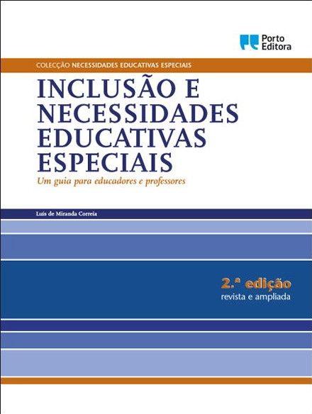 Inclusão e Necessidades Educativas Especiais - Luís de Miranda Correia - Bertrand Livreiros