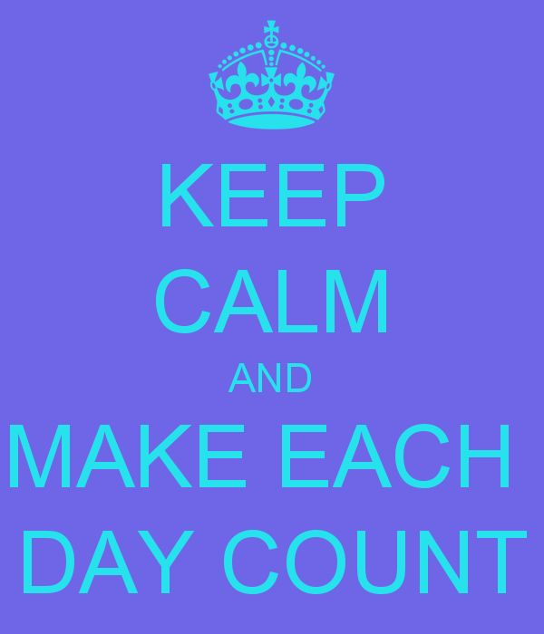 Make Your Day Count Quotes: 1000+ Images About Quotes On Pinterest