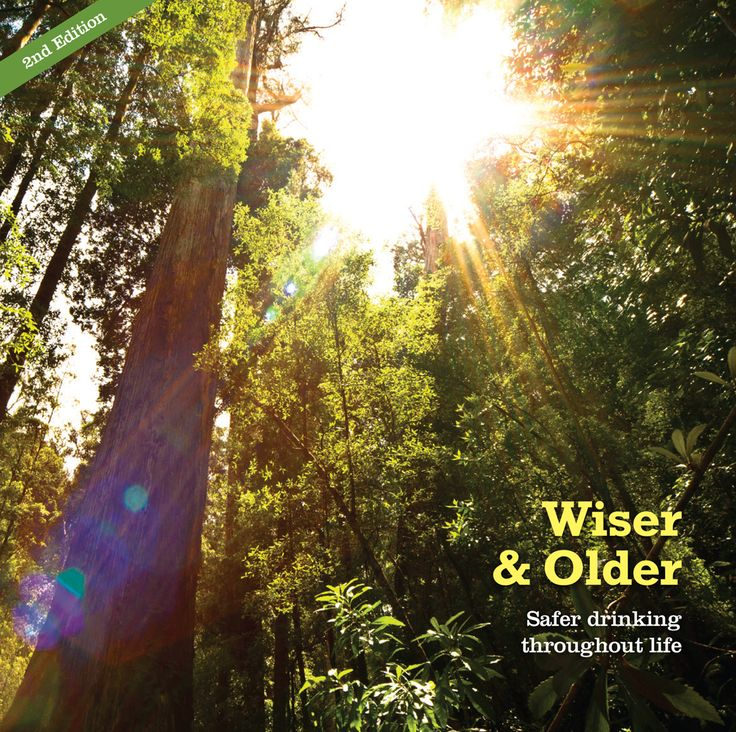 Wiser and Older: A booklet discussing safer drinking throughout life. Brought to you by the Drug Education Network