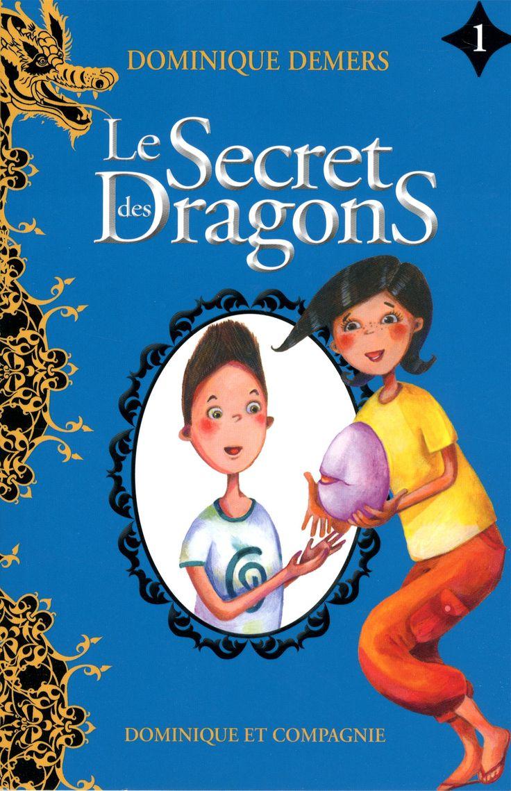 Gr 5 and up: Le secret des dragons T.1, Sophie Lussier