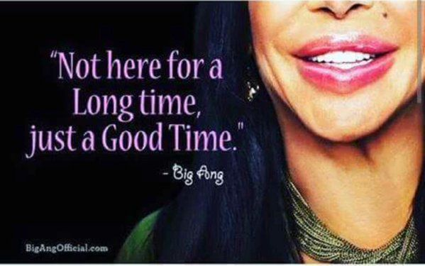WE ALL SHOULD LIVE BY... RIP Big Ang.