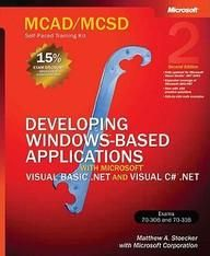 Mcad/Mcsd Self-Paced Training Kit: Developing Windows-Based Applications With Microsoft Visual Basic .Net And Microsoft Visual C (Hard Bound)