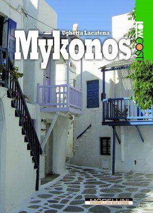 Mykonos - Lacatena Ughetta - Morellini - libro Morellini Editore