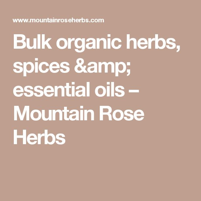Bulk organic herbs, spices & essential oils – Mountain Rose Herbs
