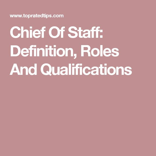 Chief Of Staff: Definition, Roles And Qualifications
