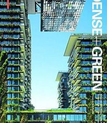 Dense + Green: Innovative Building Types For Sustainable Urban Architecture PDF