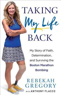 Taking my life back : my story of faith, determination, and surviving the Boston Marathon bombing / Rebekah Gregory, with Anthony Flacco. This title is not available in Middleboro right now, but it is owned by other SAILS libraries. Follow this link to place your hold today!
