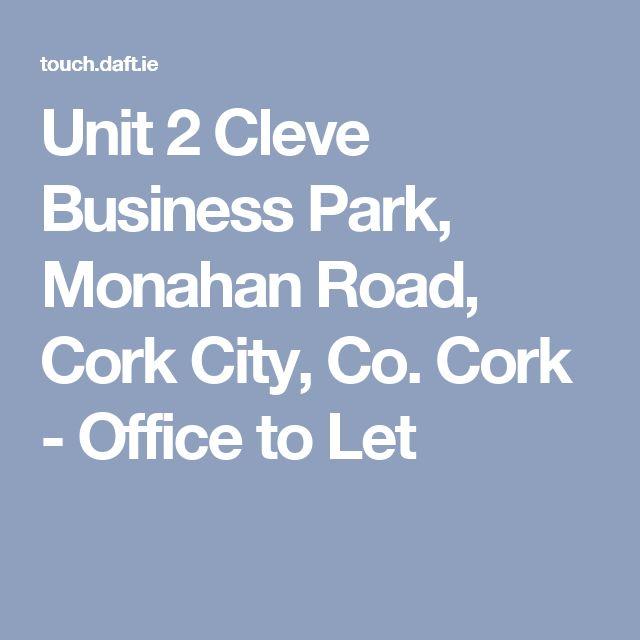 Unit 2 Cleve Business Park, Monahan Road, Cork City, Co. Cork - Office to Let