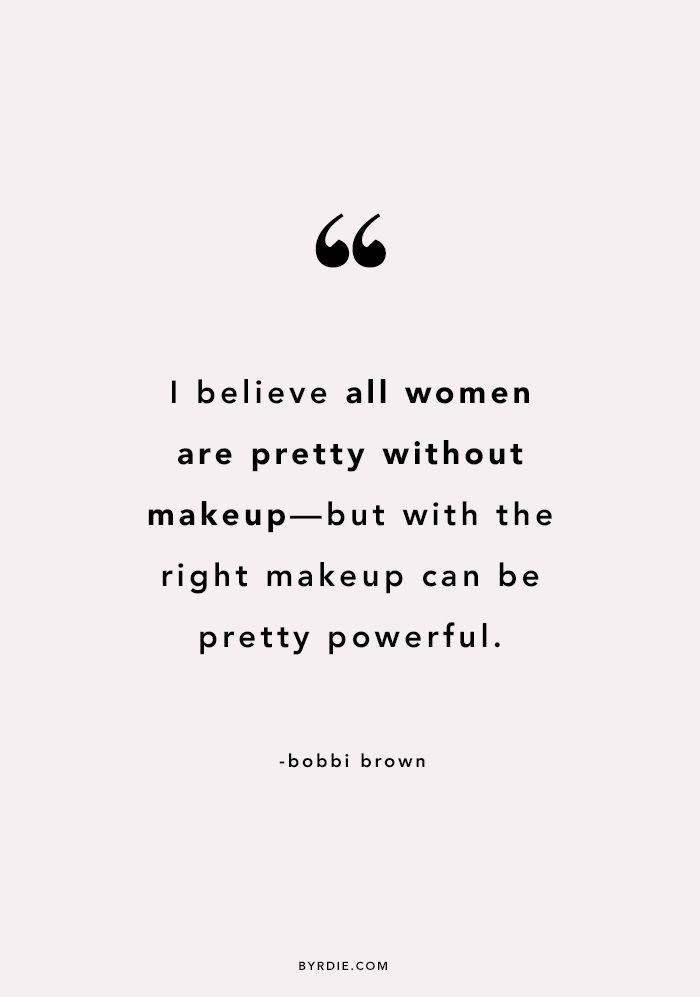 """""""Ich glaube, alle Frauen sind hübsch, ohne Make-up, aber mit dem richtigen Make…"""