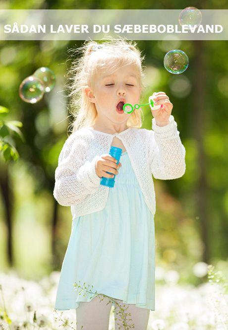 Bland 3 ingredienser - og dine børn har til mange timers leg. Driller sæbevandet får du her 7 gode råd med på vejen ... :)