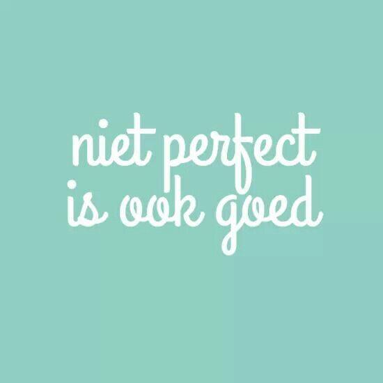 niet perfect is ook goed