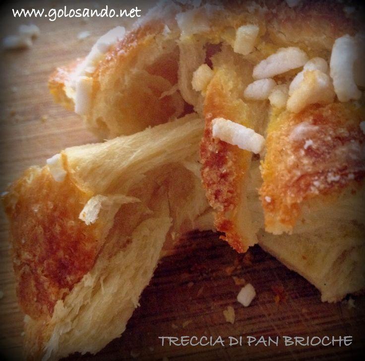 Golosando...serenamente!: Treccia di pan brioche
