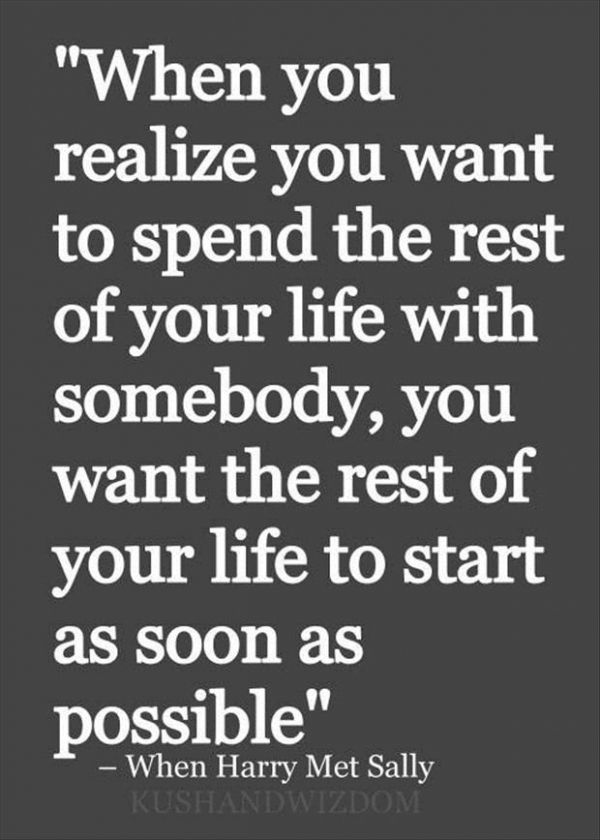The rest of your life...