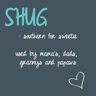 Shug - I want all my grandchildren to call me this. Just love it!!! renee