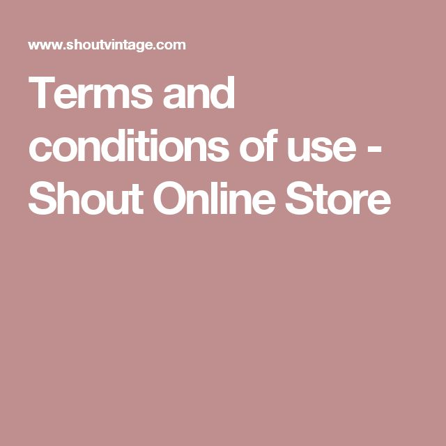 Terms and conditions of use - Shout Online Store