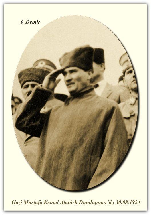 Gazi Mustafa Kemal Atatürk Dumlupınar'da. 30.08.1924