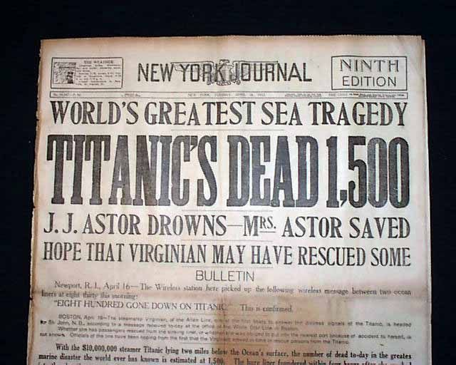 "Historic Newspaper - NEW YORK JOURNAL, April 16, 1912  ""WORLD'S GREATEST SEA TRAGEDY"", "" TITANIC'S DEAD 1,500"", & ""J.J. Astor Drowns--Mrs. Astor Saved"""