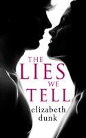 The Lies We Tell by Elizabeth Dunk