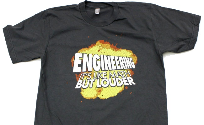 Engineering -- because louder is better....