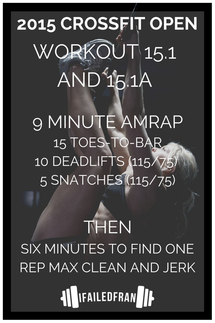 The 2015 Reebok CrossFit Games Open Wod 15.1 & 15.1a - Toes-To-Bar, Deadlifts, and Snatches Workout - ifailedfran.com