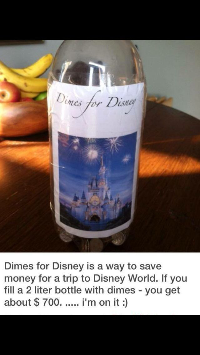 Fine idea for (easy) saving for a Disney trip - collect dimes in a 2 liter bottle
