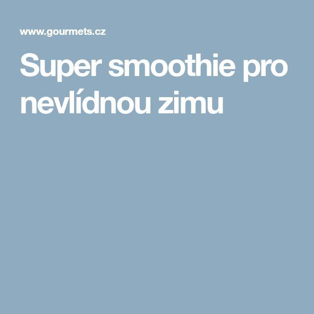 Super smoothie pro nevlídnou zimu