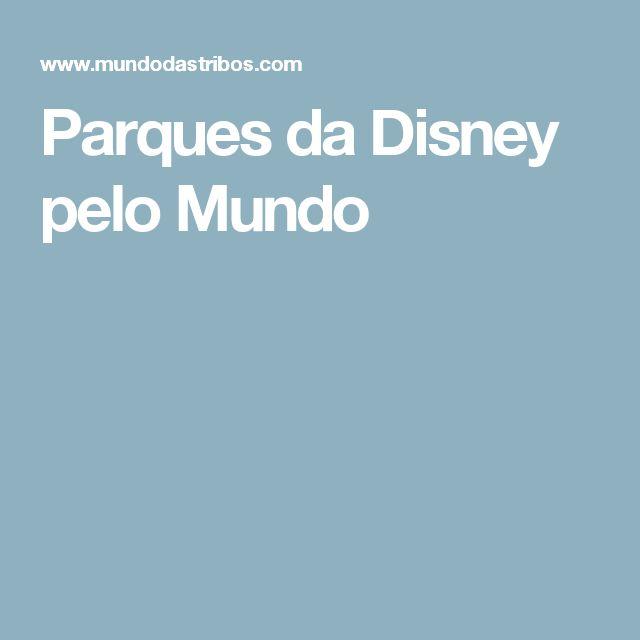 Parques da Disney pelo Mundo