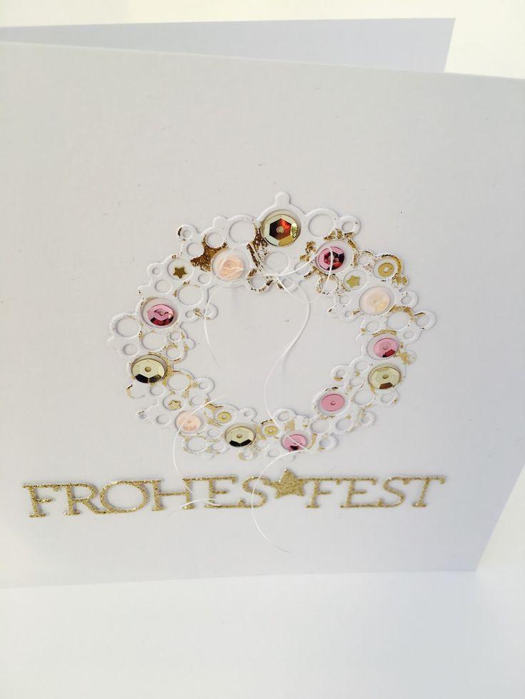"""gehen fast immer. FROHES FEST Materialien: DIE: """"Frohes Fest"""" DIE: """"Blubberkranz"""" Nymogarn Die Pailiette..."""