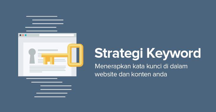 Strategi Keyword Memprioritaskan Dan Menerapkan Keyword Dari Hasil Riset Ke Dalam Website Website