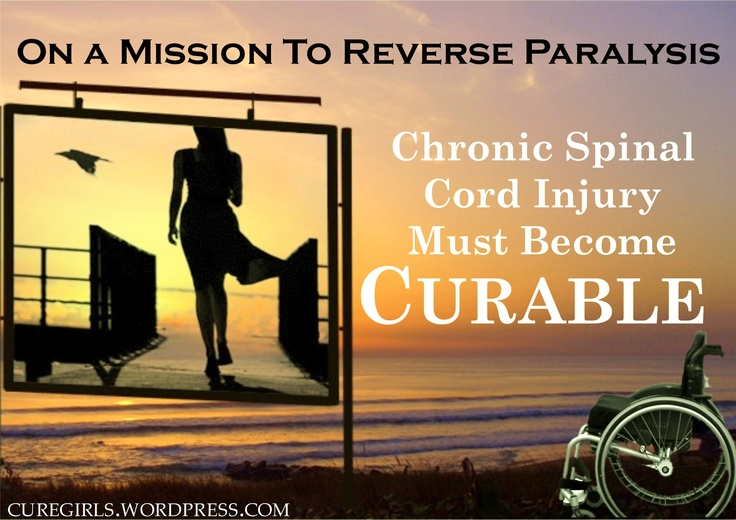 Cure Girls - On A Mission To Reverse Paralysis - Chronic Spinal Cord Injury Must Become Curable