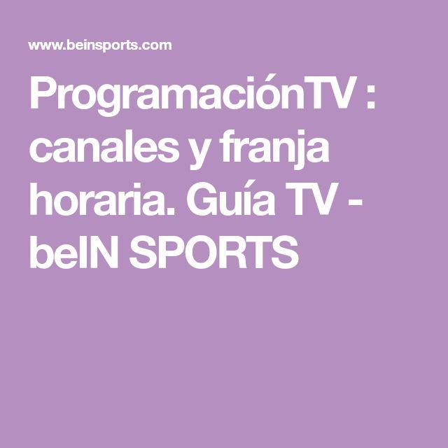 ProgramaciónTV : canales y franja horaria. Guía TV - beIN SPORTS