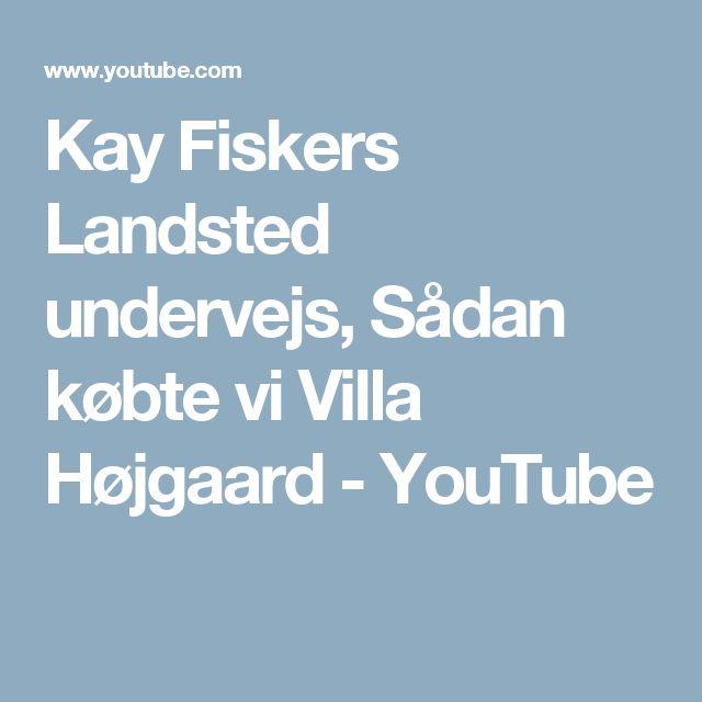 Kay Fiskers Landsted undervejs, Sådan købte vi Villa Højgaard - YouTube