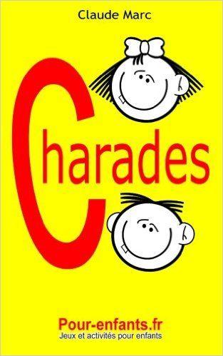 Amazon.fr - Charades pour enfants: 100 jeux de charades pour enfants. Pour jouer entre copains, en famille ou à l'école. - Claude Marc - Livres