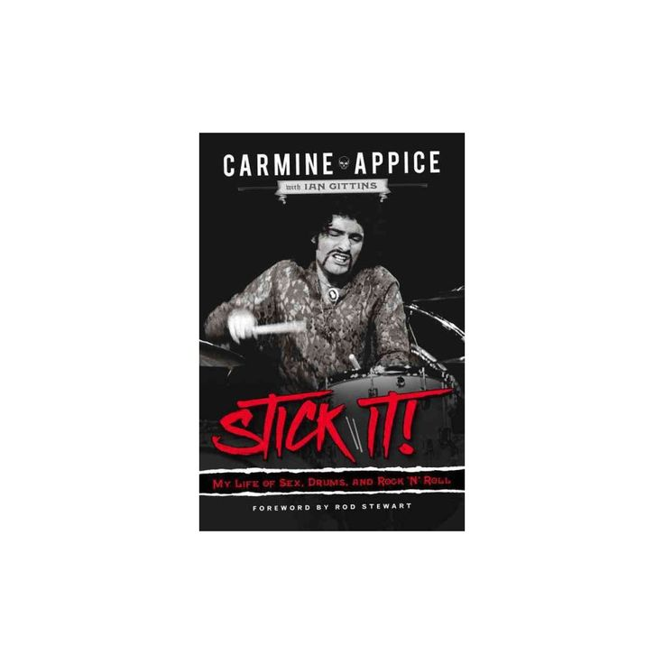 Stick It! : My Life of Sex, Drums, and Rock 'n' Roll (Hardcover) (Carmine Appice & Ian Gittins)
