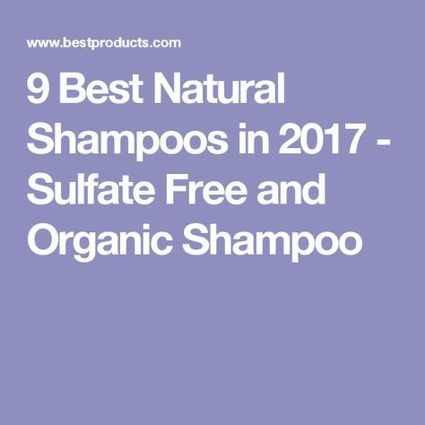 9 Best Natural Shampoos in 2017 - Sulfate Free and Organic Shampoo
