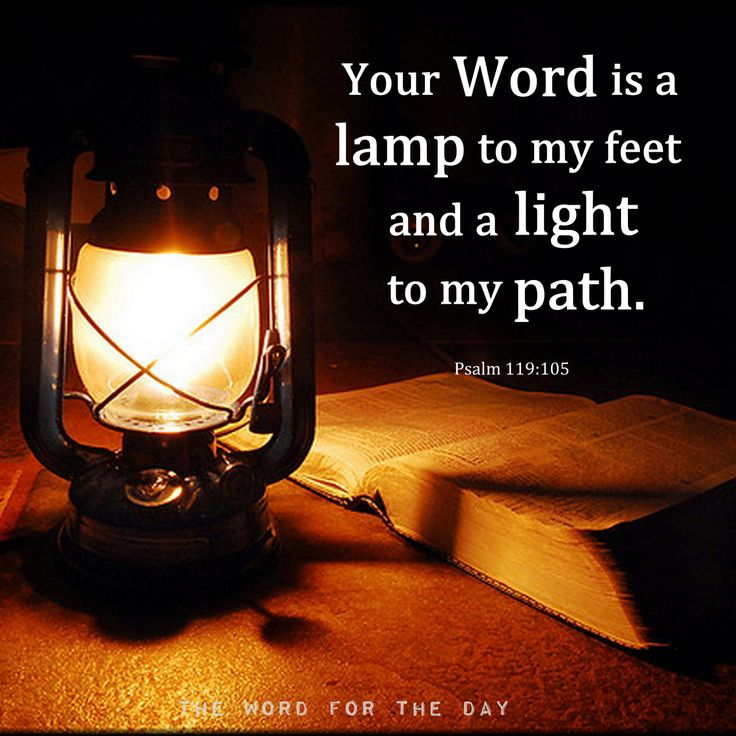 "thewordfortheday: ""  Psalm 119:105 likens the Word of God to a ""lamp unto my feet, and a light unto my path."" The Bible is the all-sufficient guide given to us by God for navigating our lives in a dark world. Not only does it guide our steps in the..."