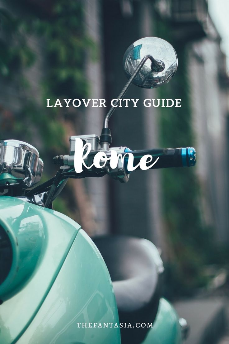 Layover City Guide | Rome.
