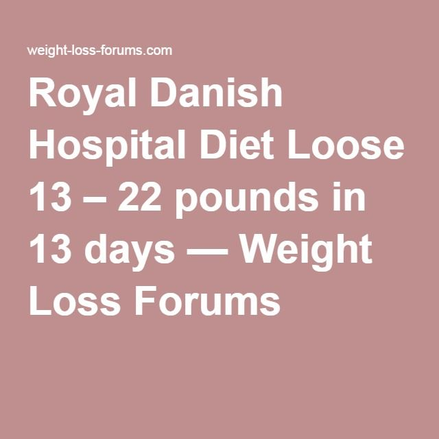 Royal Danish Hospital Diet Loose 13 – 22 pounds in 13 days ...