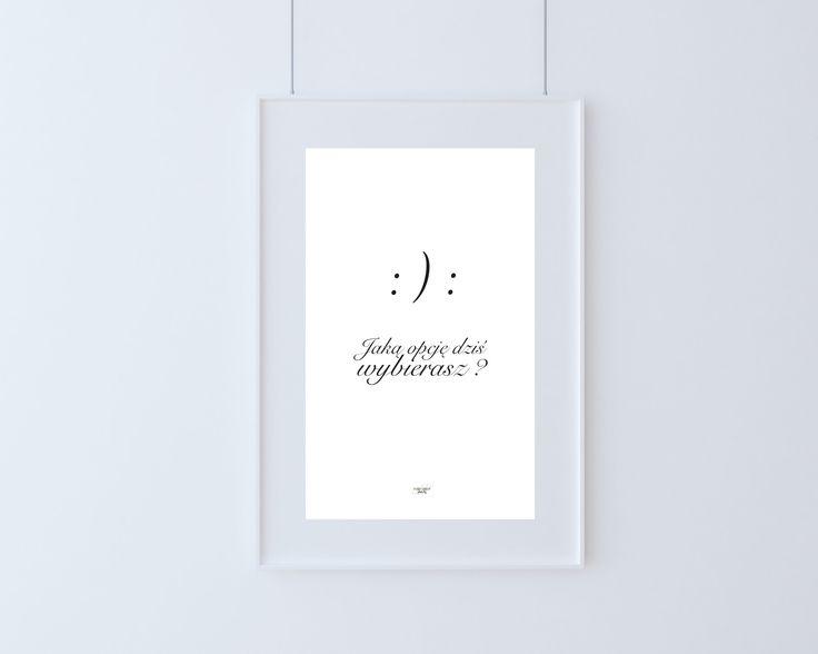 """Kiedy rano się budzisz a wszystko Ci mówi, że """"wstajesz właśnie lewą nogą"""" spójrz się na nasz plakat i popraw sobie nastrój! Ubierz się w pozytywny humor na cały dzień :) Dokonuj świadomego wyboru każdego dnia!"""