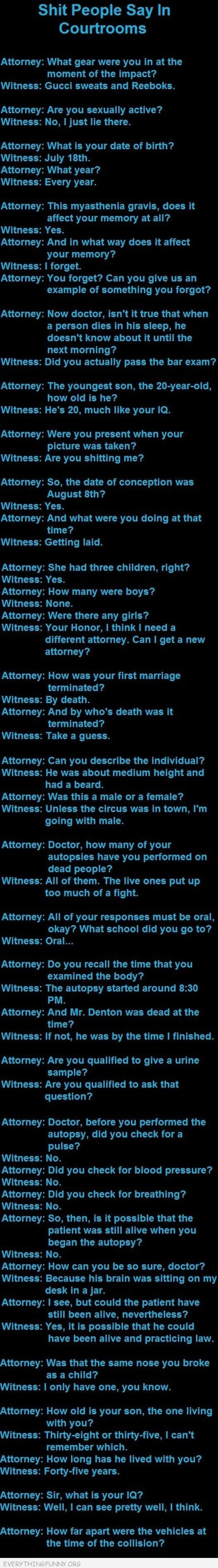 so funny. some of the smart witness remarks remind me of mock trial days