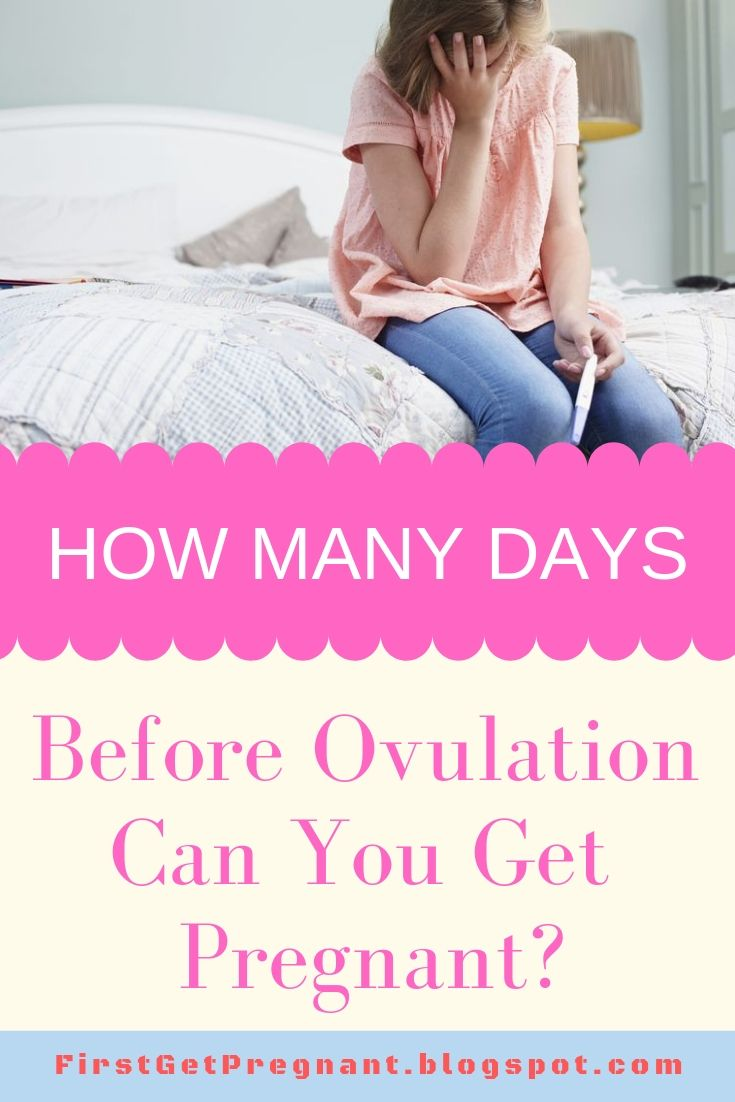 How Many Days Before Ovulation Can You Still Get Pregnant -7558