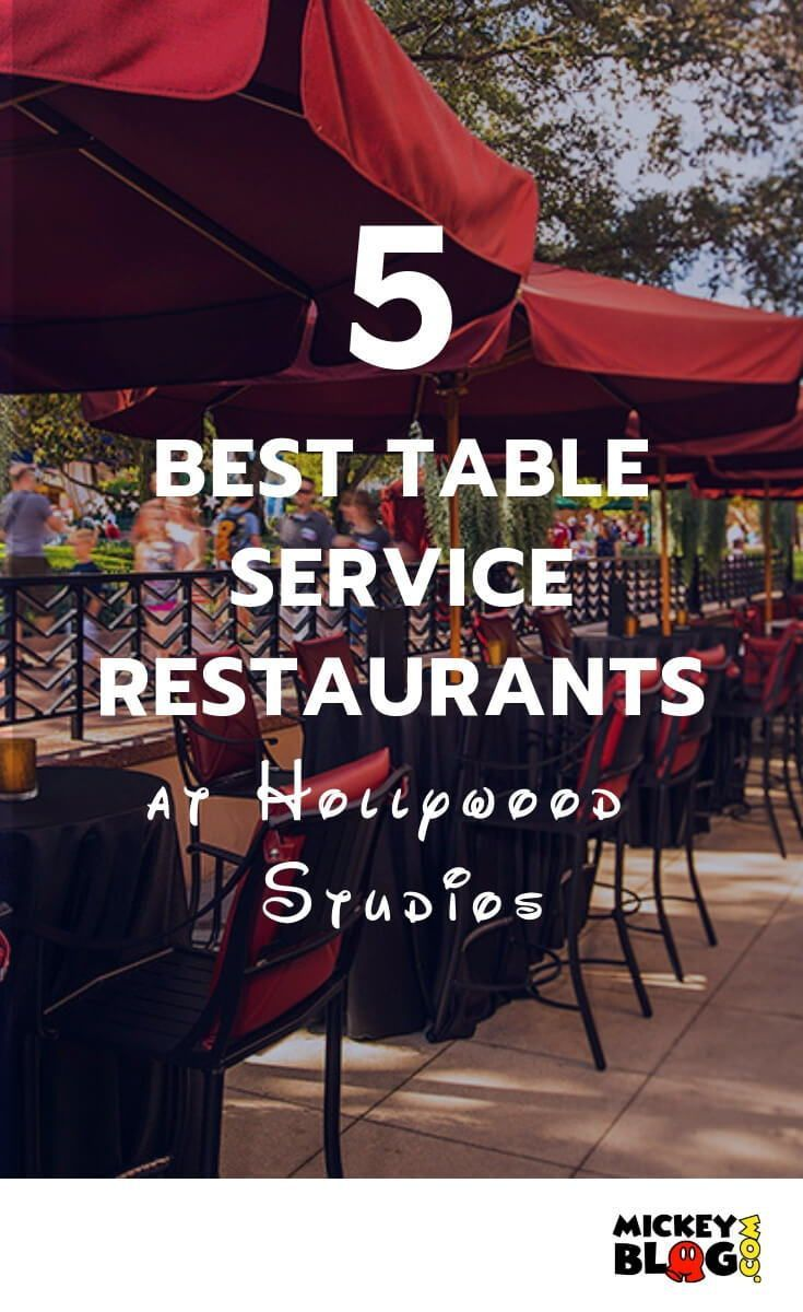 The Top 5 Table Service Restaurants At Hollywood Studios Disney