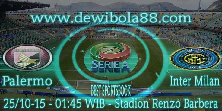 Dewibola88.com   ITALIA SERIE A   PALERMO vs INTER MILAN  Gmail        :  ag.dewibet@gmail.com YM           :  ag.dewibet@yahoo.com Line         :  dewibola88 BB           :  2B261360 Path         :  dewibola88 Wechat       :  dewi_bet Instagram    :  dewibola88 Pinterest    :  dewibola88 Twitter      :  dewibola88 WhatsApp     :  dewibola88 Google+      :  DEWIBET BBM Channel  :  C002DE376 Flickr       :  felicia.lim Tumblr       :  felicia.lim Facebook     :  dewibola88