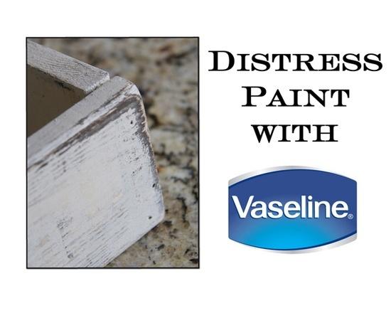 Distress Paint with Vaseline!