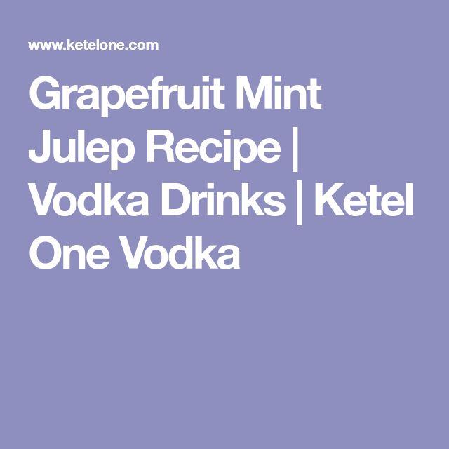 Grapefruit Mint Julep Recipe | Vodka Drinks | Ketel One Vodka