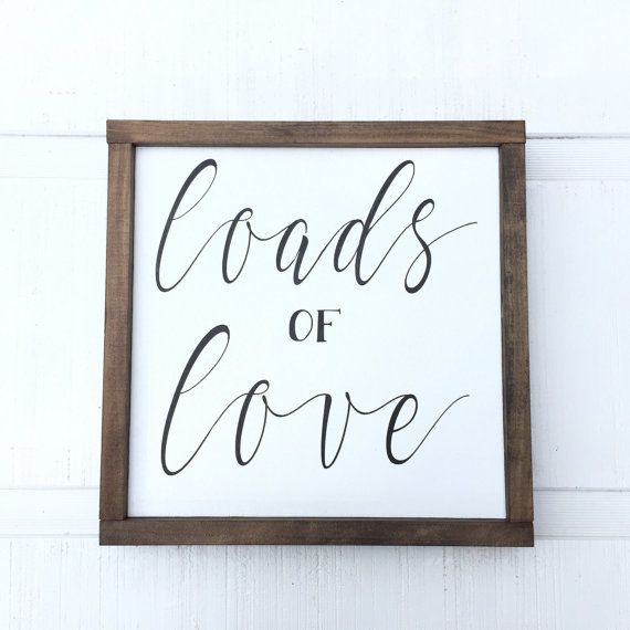 Hey, I found this really awesome Etsy listing at https://www.etsy.com/listing/464785433/loads-of-love-sign-laundry-sign