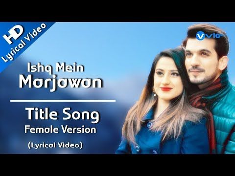 ishq mein marjawan video song download mp3